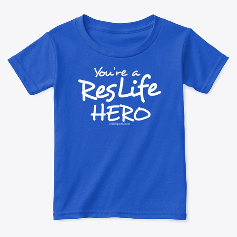 T-shirt: You're a ResLife Hero